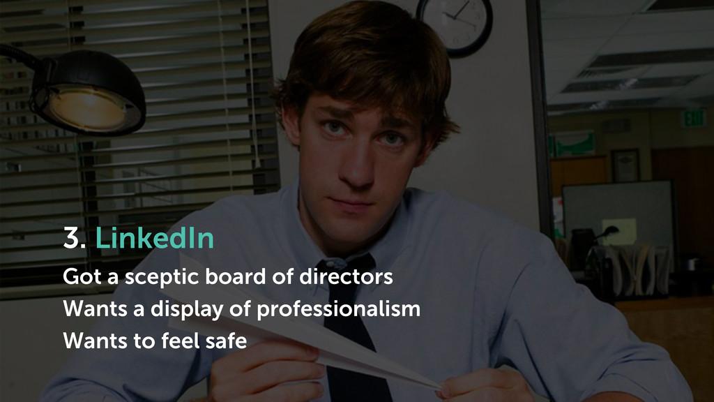 3. LinkedIn Got a sceptic board of directors Wa...