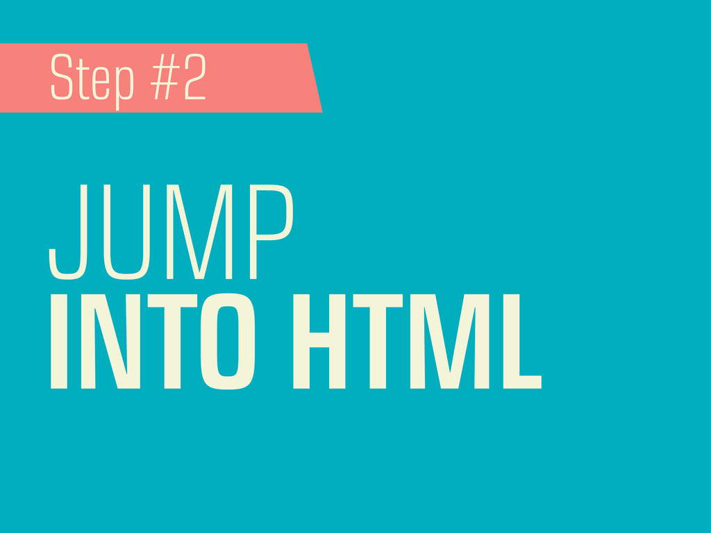 JUMP INTO HTML Step #2