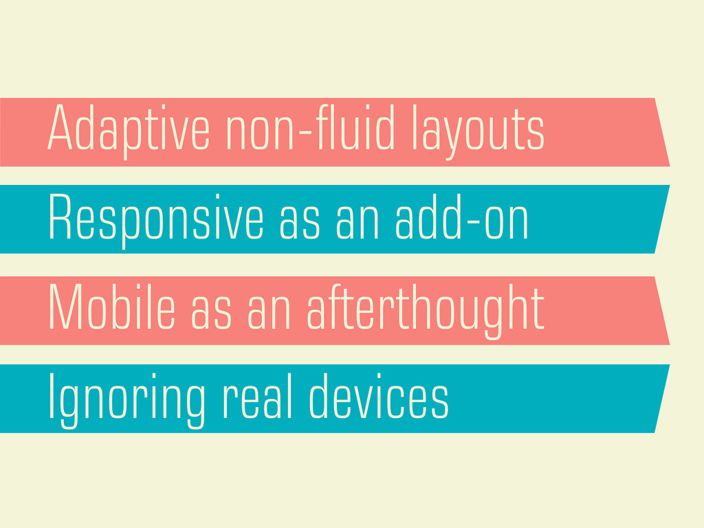 Adaptive non-fluid layouts Responsive as an add-...