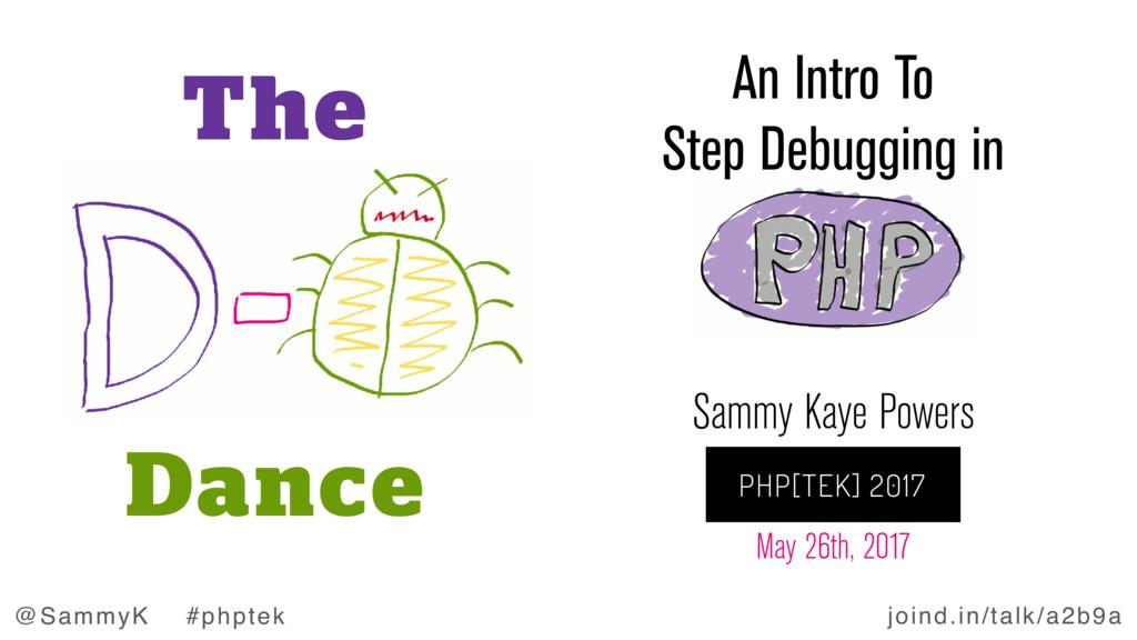 joind.in/talk/a2b9a @SammyK #phptek Sammy Kaye ...