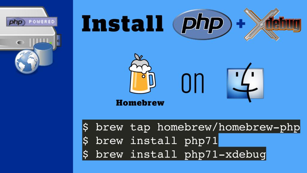 $ brew tap homebrew/homebrew-php $ brew install...