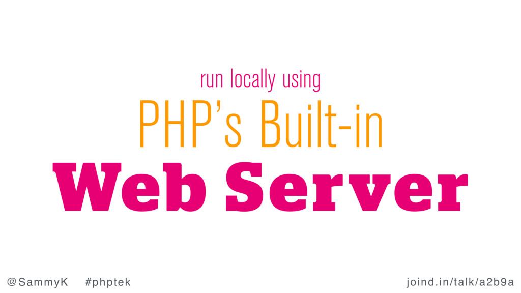 joind.in/talk/a2b9a @SammyK #phptek PHP's Built...