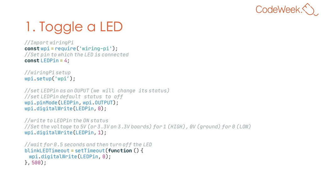 1. Toggle a LED //Import wiringPi const wpi = r...
