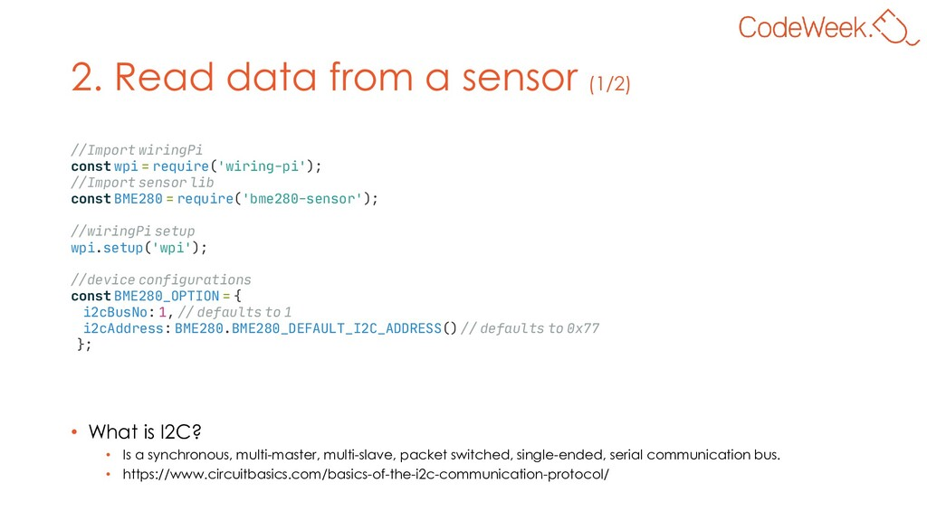 2. Read data from a sensor (1/2) • What is I2C?...