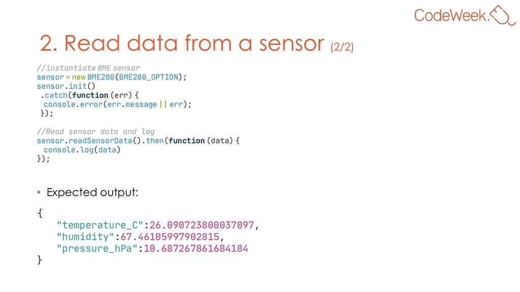 2. Read data from a sensor (2/2) //instantiate ...