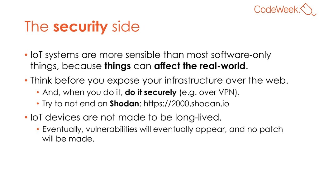 The security side • IoT systems are more sensib...