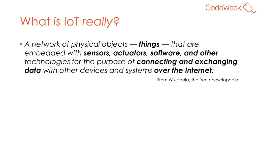 What is IoT really? • A network of physical obj...