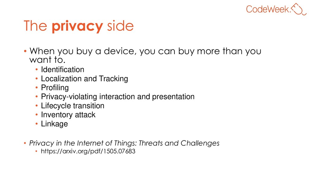 The privacy side • When you buy a device, you c...