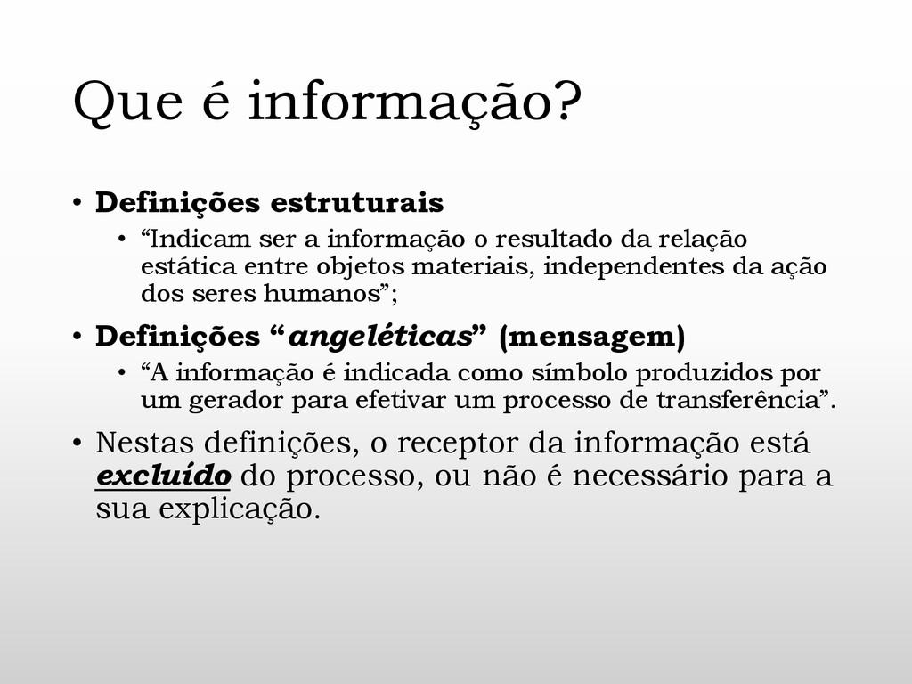 """Que é informação? • Definições estruturais • """"I..."""