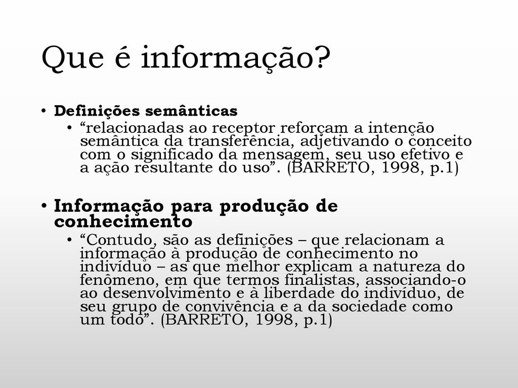 """Que é informação? • Definições semânticas • """"re..."""