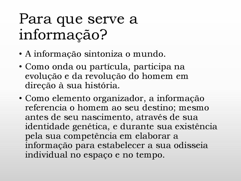 Para que serve a informação? • A informação sin...