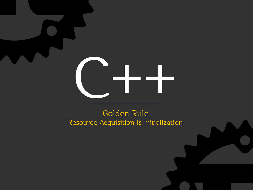 C++ Golden Rule Resource Acquisition Is Initial...