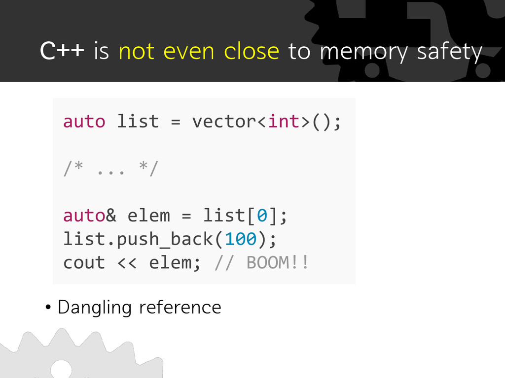 C++ is not even close to memory safety • Dangli...
