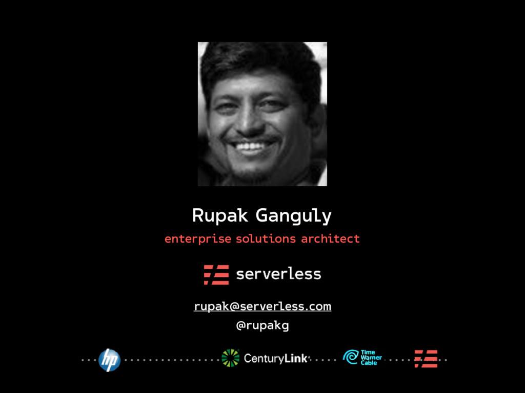 Rupak Ganguly enterprise solutions architect ru...
