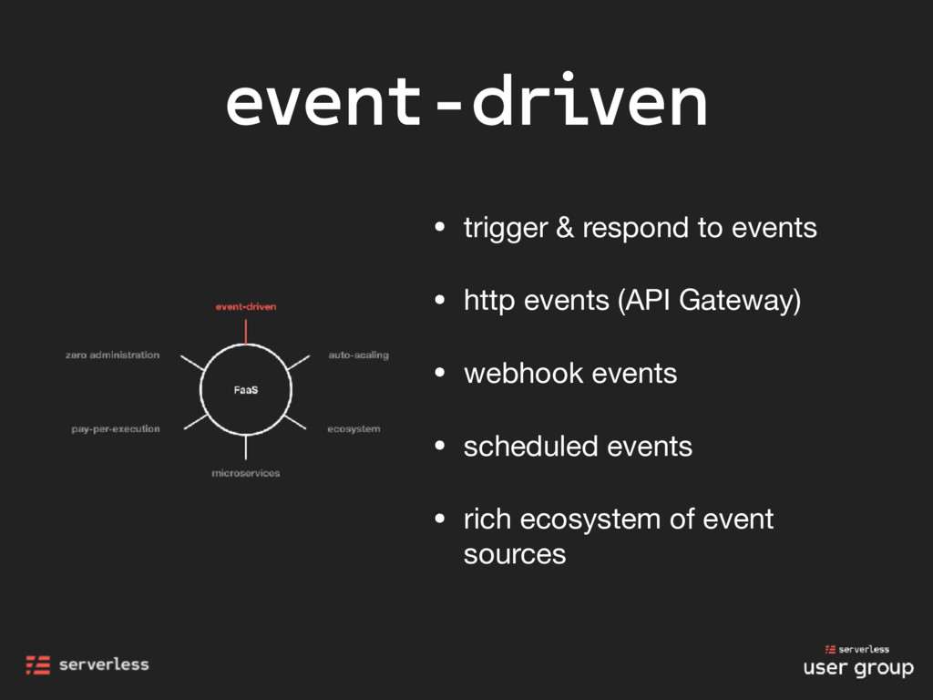 event-driven • trigger & respond to events  • h...
