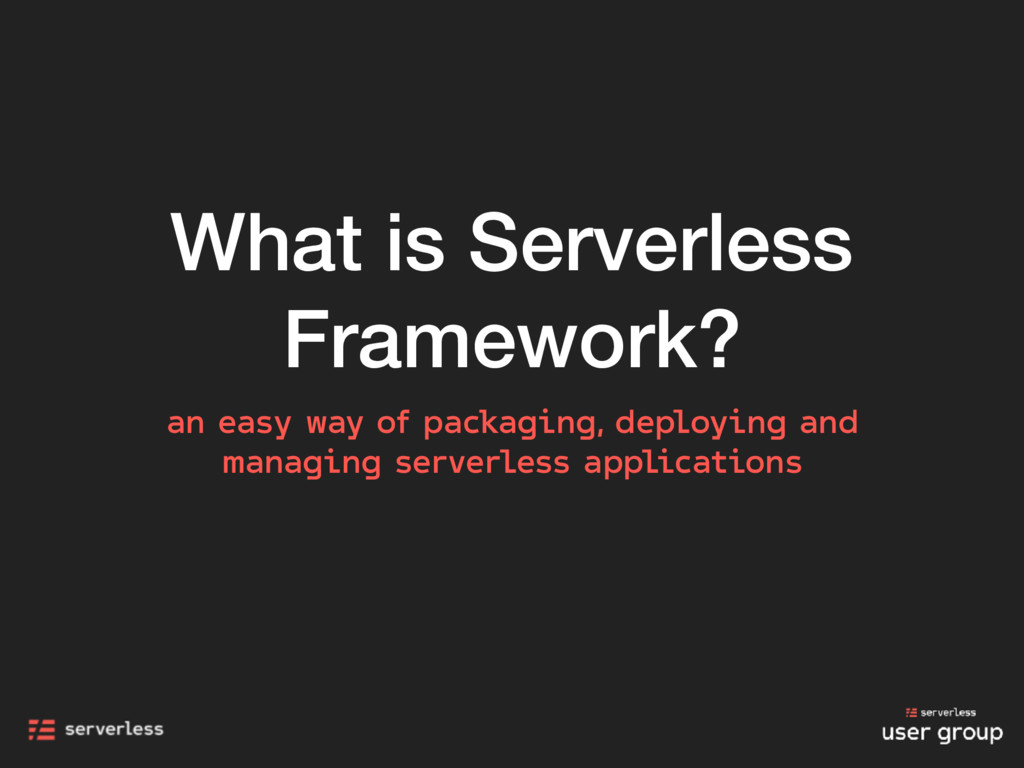 What is Serverless Framework? an easy way of pa...