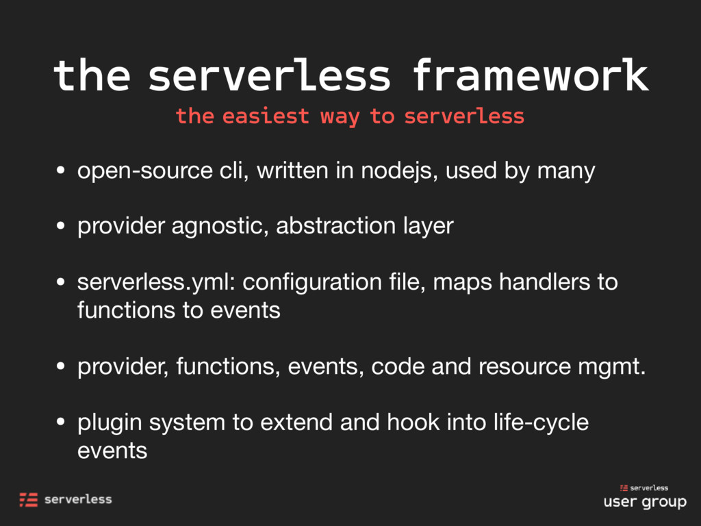the serverless framework • open-source cli, wri...