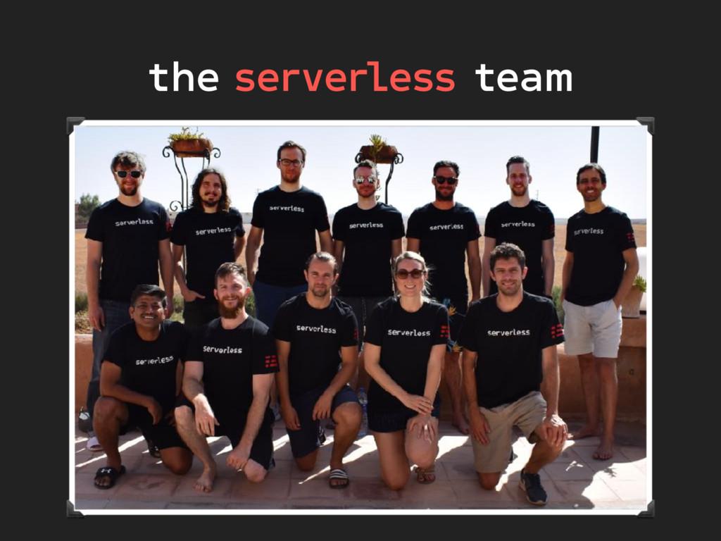 the serverless team