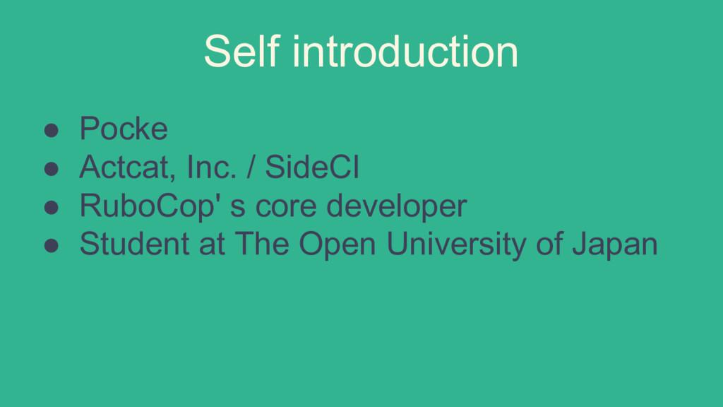 Self introduction ● Pocke ● Actcat, Inc. / Side...