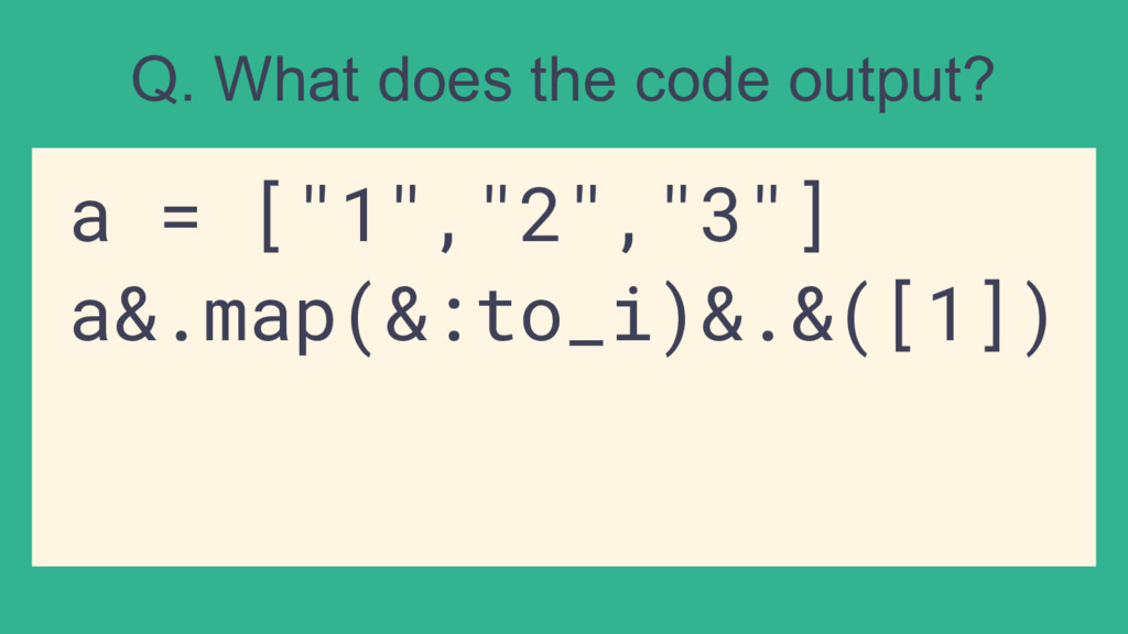 """Q. What does the code output? a = [""""1"""",""""2"""",""""3""""]..."""