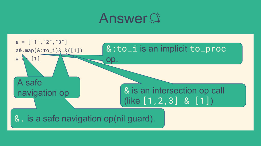 """Answer a = [""""1"""",""""2"""",""""3""""] a&.map(&:to_i)&.&([1])..."""