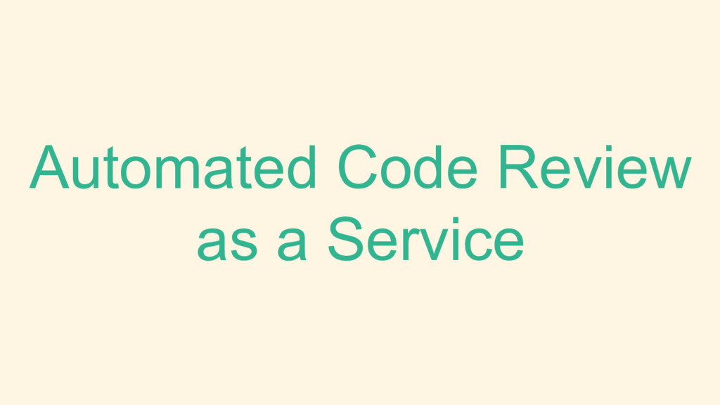 Automated Code Review as a Service