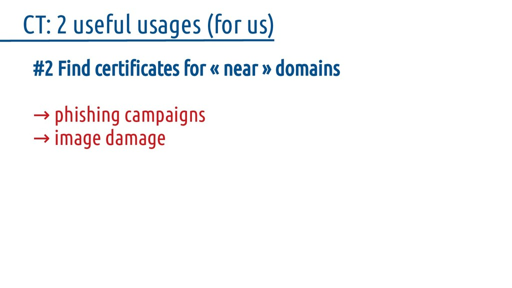 #2 Find certificates for « near » domains → phi...