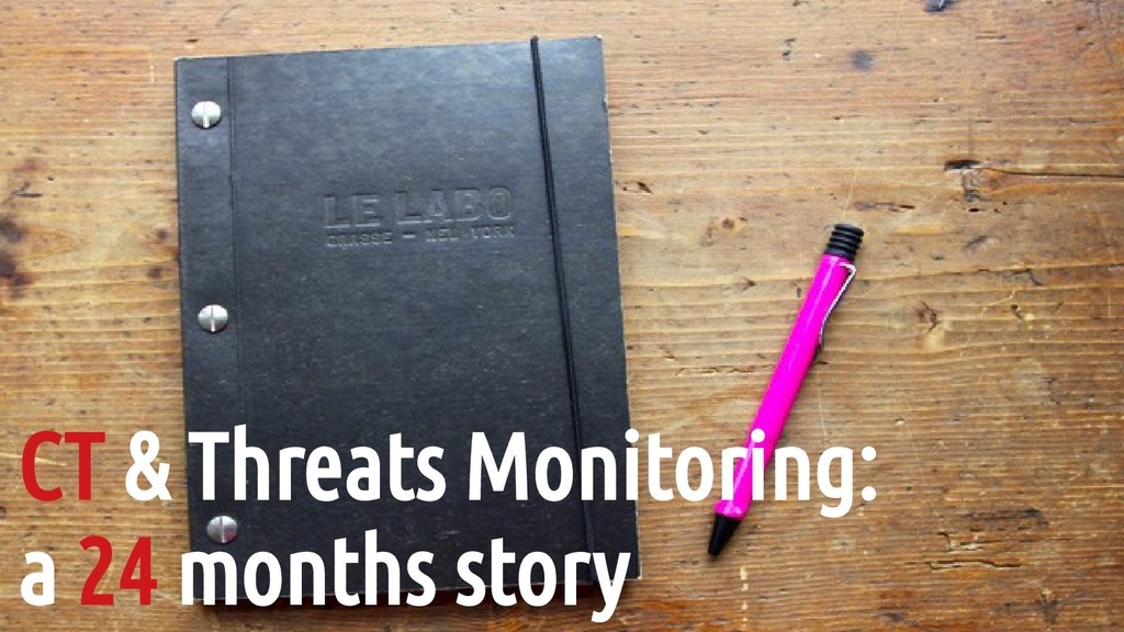 CT & Threats Monitoring: a 24 months story