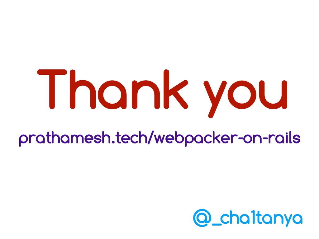 Thank you prathamesh.tech/webpacker-on-rails @_...
