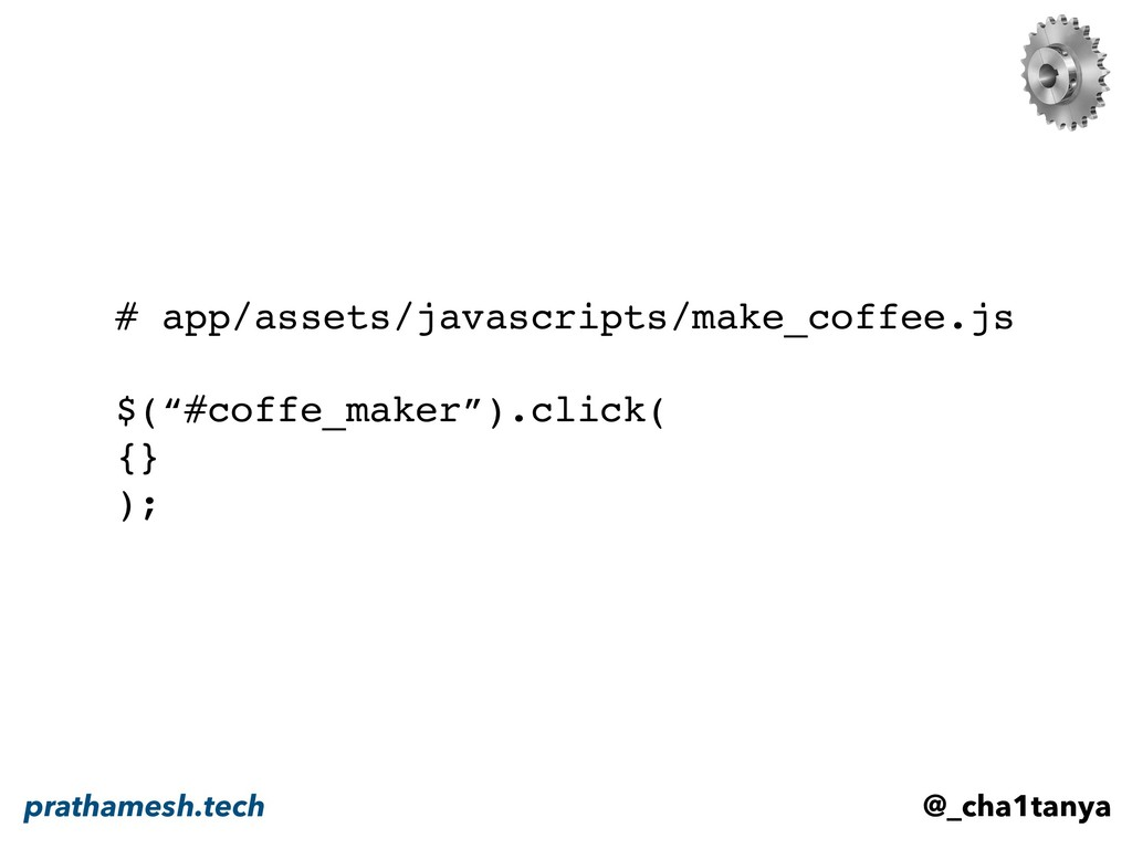 "# app/assets/javascripts/make_coffee.js $(""#cof..."