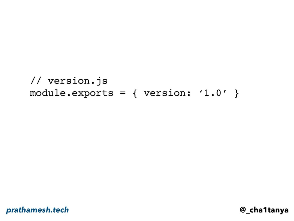 // version.js module.exports = { version: '1.0'...