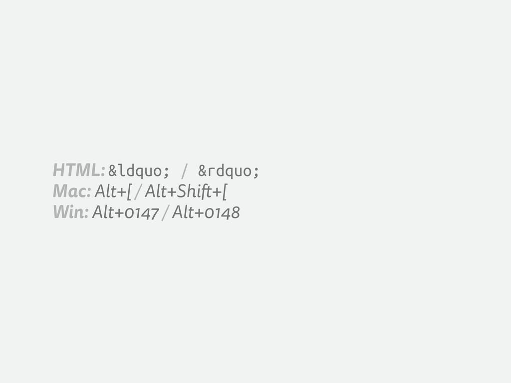"HTML: "" / "" Mac: Alt+[ / Alt+Shi +[..."