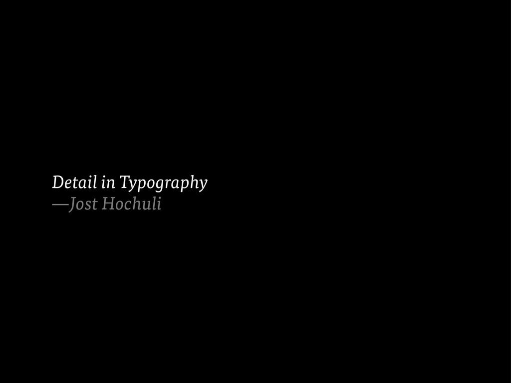 Detail in Typography —Jost Hochuli