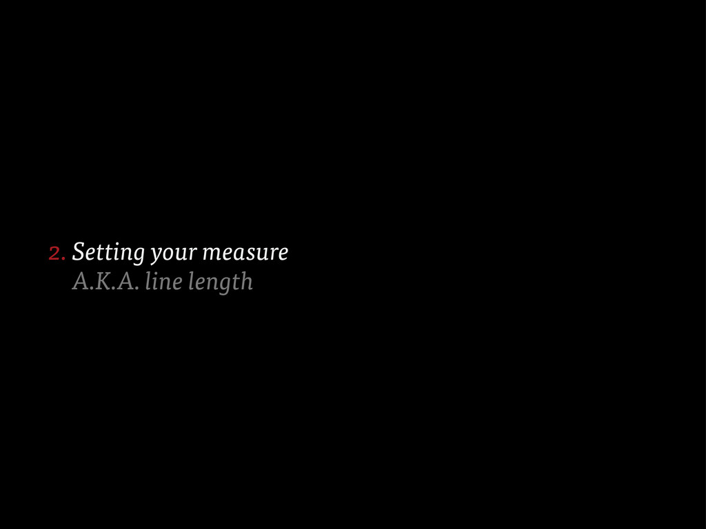 Setting your measure A.K.A. line length 2.