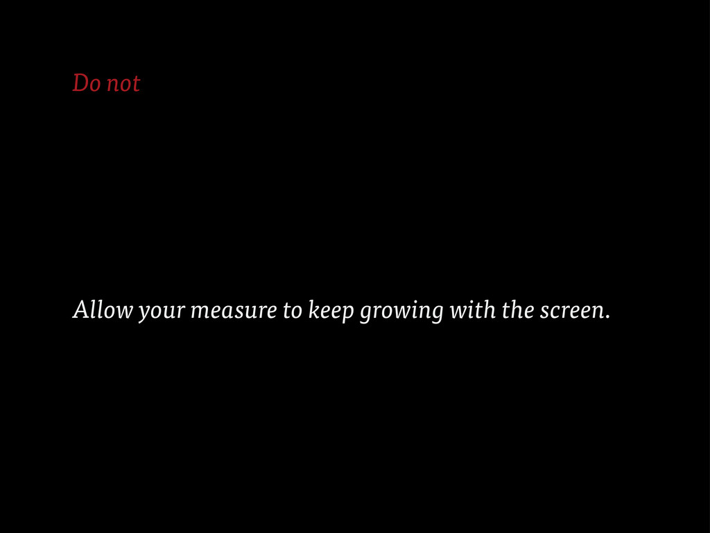 Do not Allow your measure to keep growing with ...