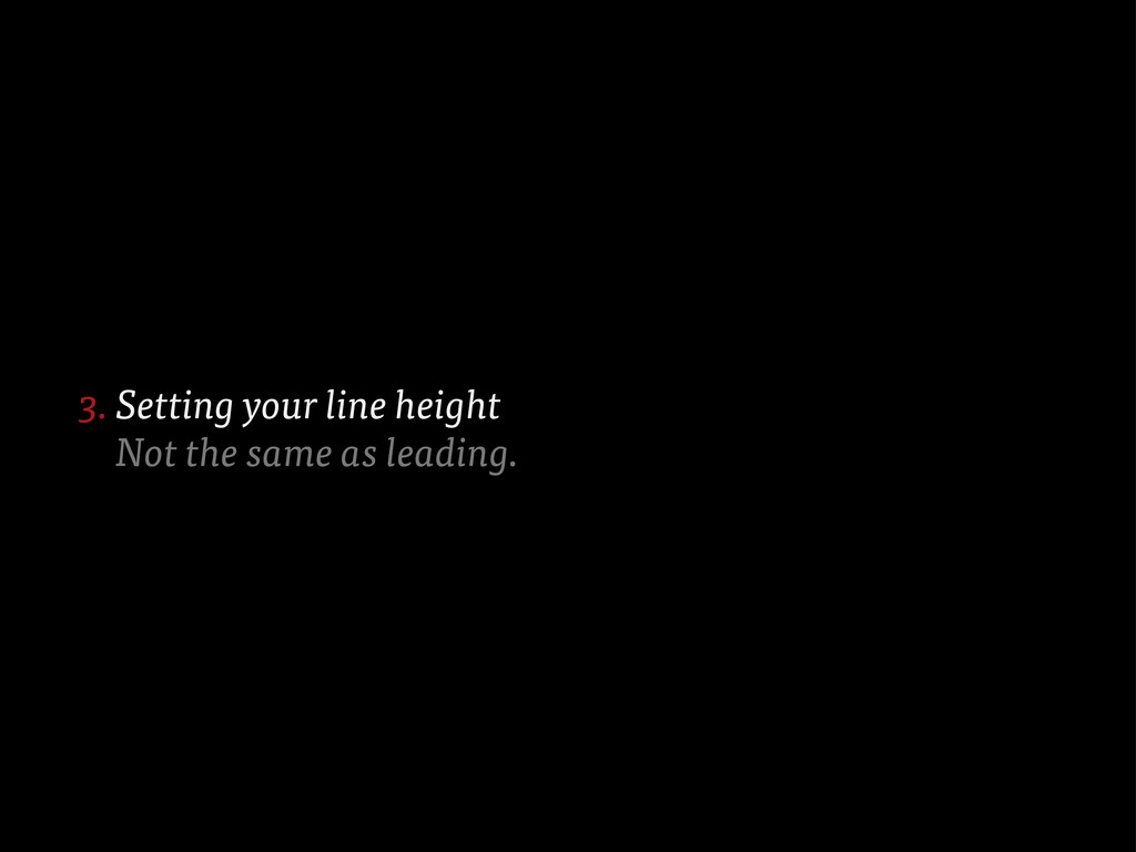 Setting your line height Not the same as leadin...