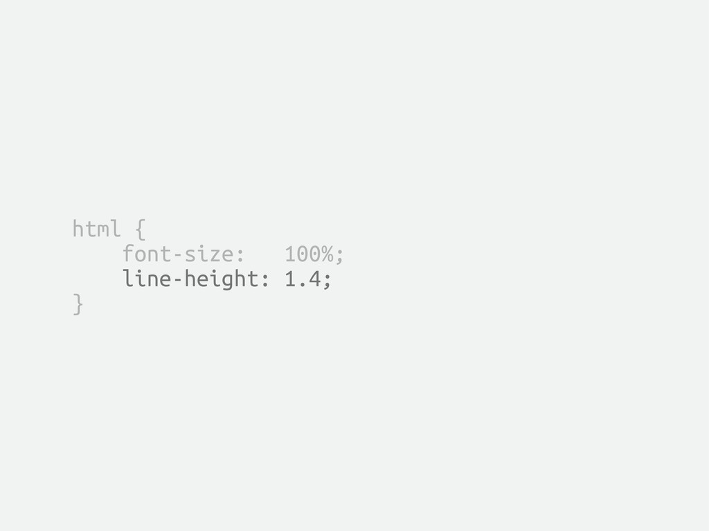 html { font-size: 100%; line-height: 1.4; }