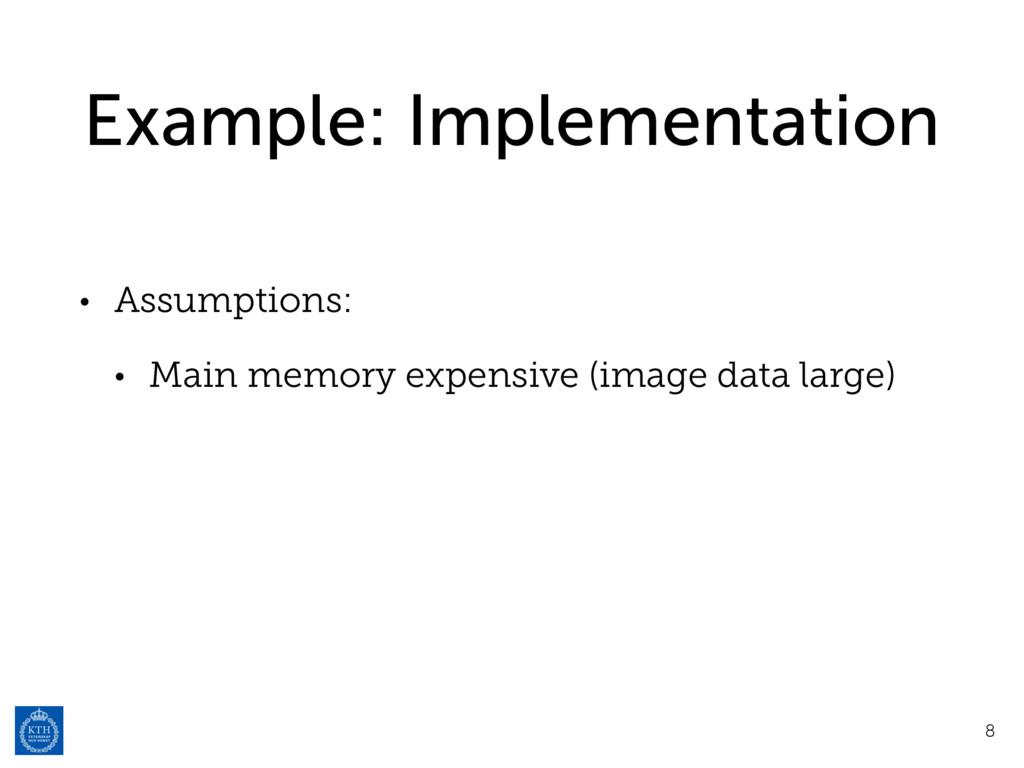 Example: Implementation • Assumptions: • Main m...