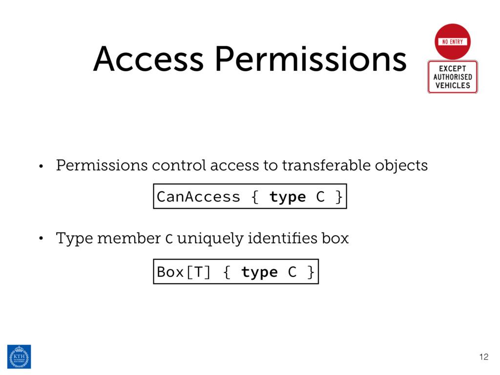 Access Permissions • Permissions control access...