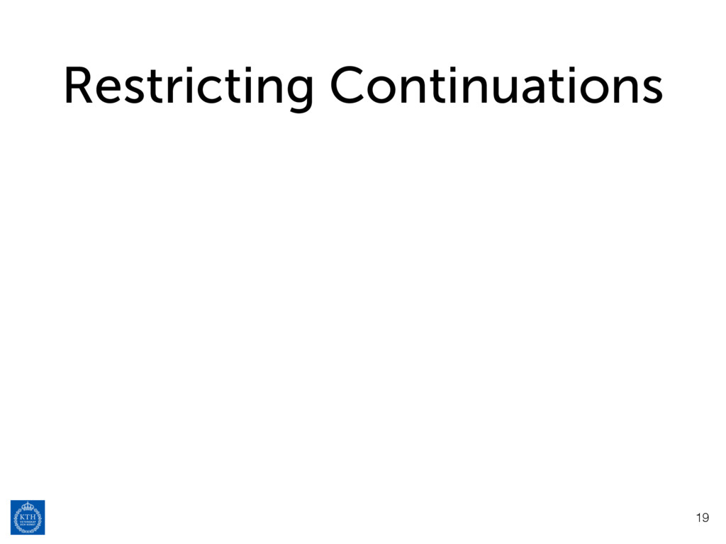 Restricting Continuations 19