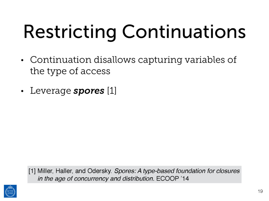 Restricting Continuations • Continuation disall...