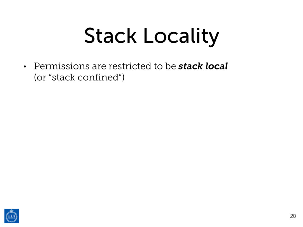 Stack Locality • Permissions are restricted to ...