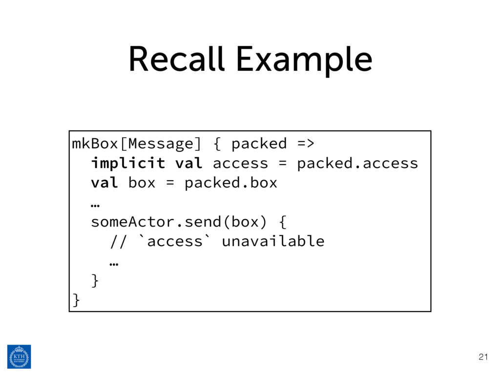 Recall Example mkBox[Message] { packed => impli...