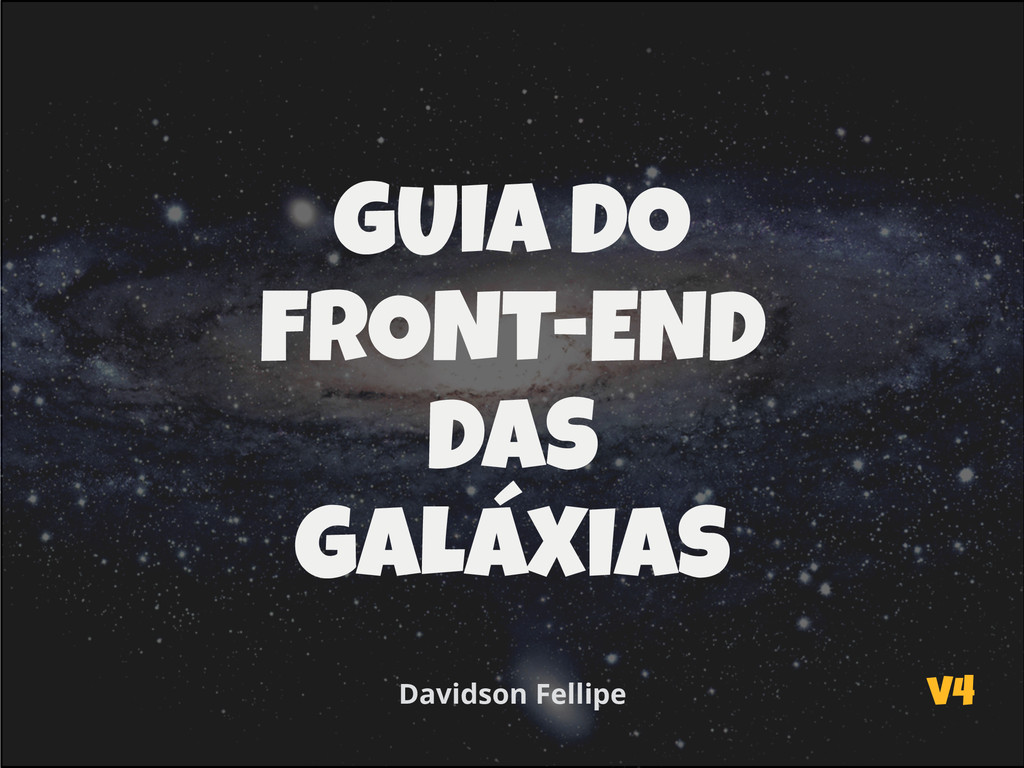 GUIA DO FRONT-END DAS GALÁXIAS Davidson Fellip...