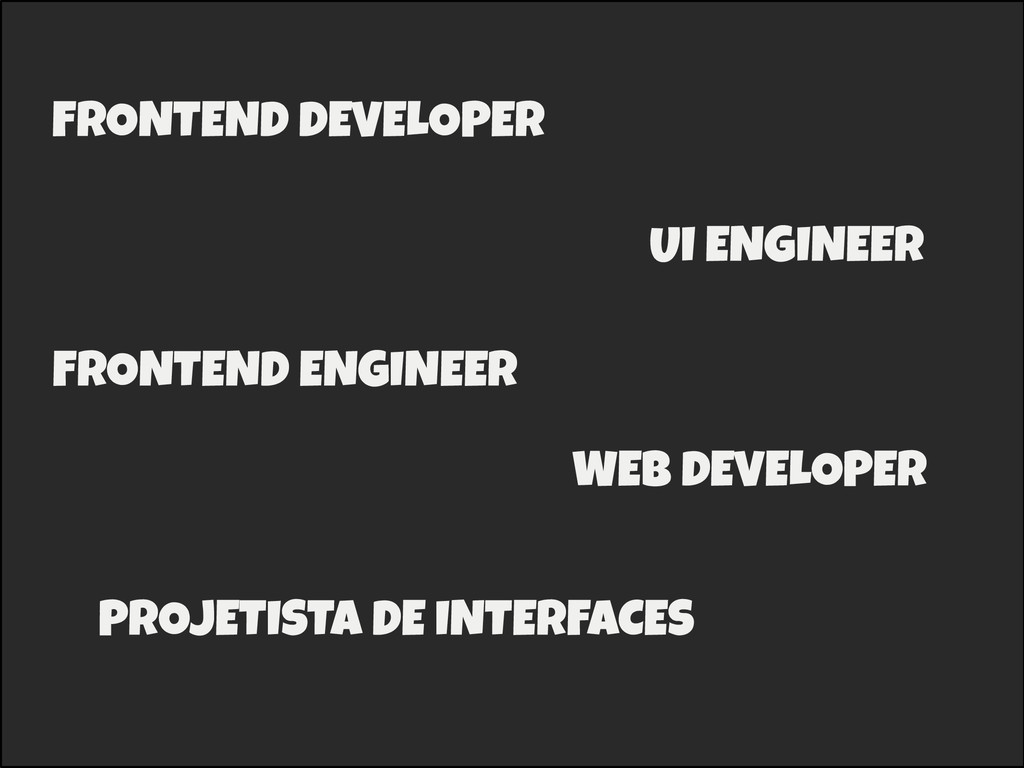 FRONTEND DEVELOPER UI ENGINEER WEB DEVELOPER PR...