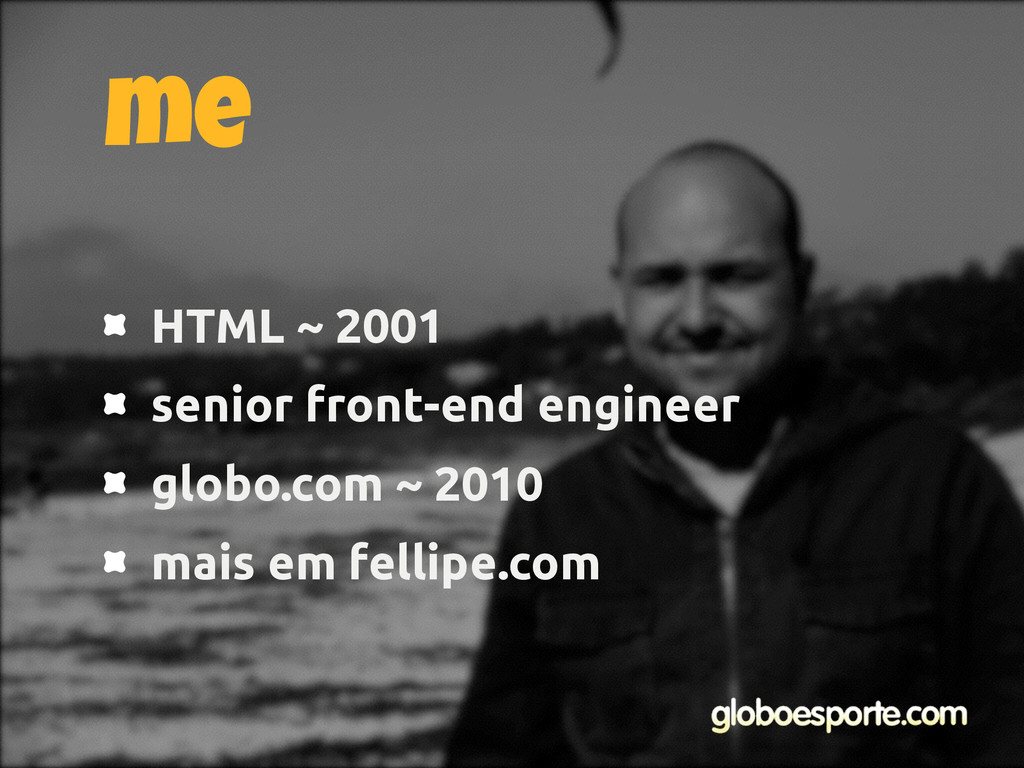 HTML ~ 2001 senior front-end engineer globo.com...