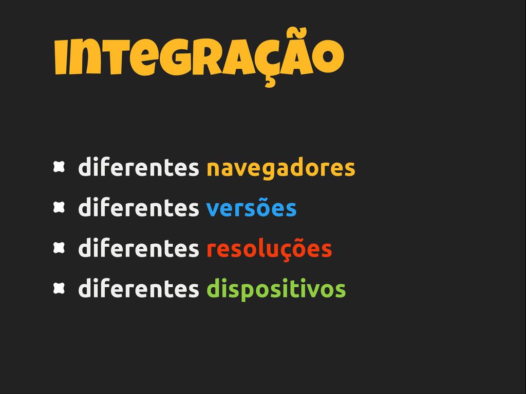 diferentes navegadores diferentes versões difer...