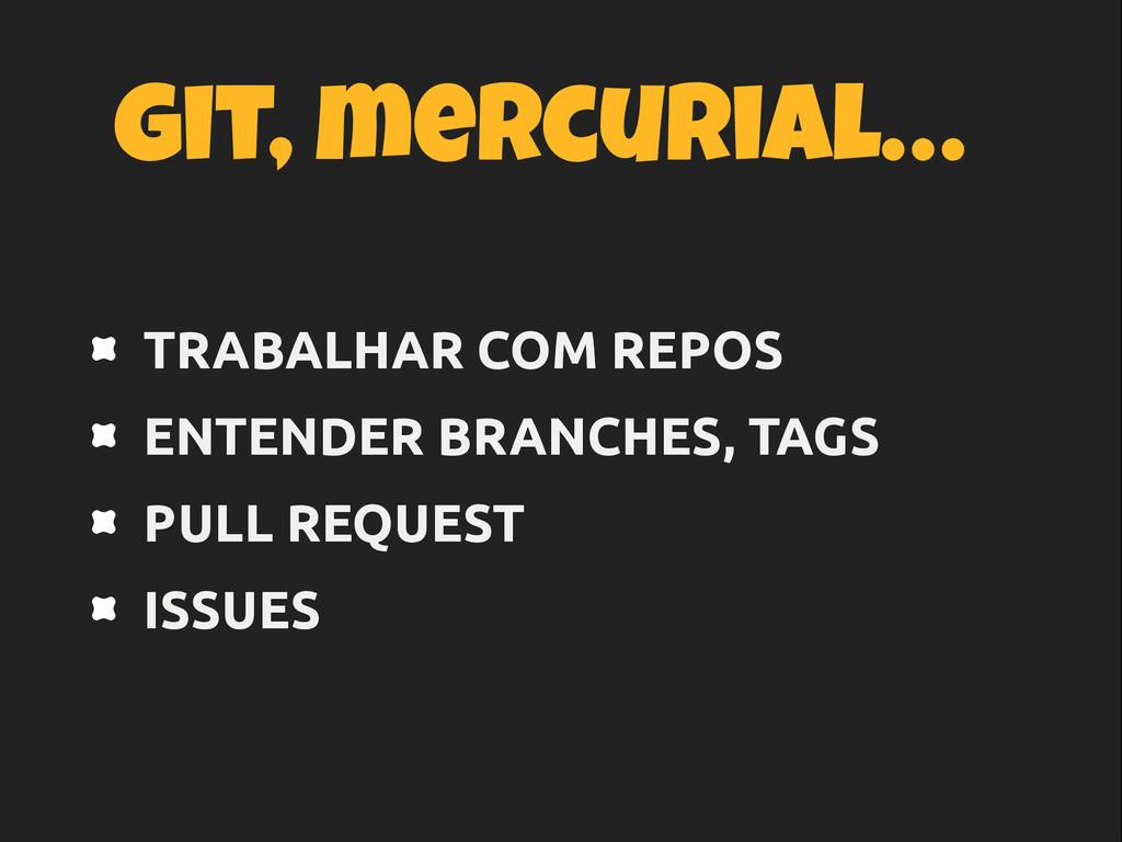 git, mercurial… TRABALHAR COM REPOS ENTENDER BR...