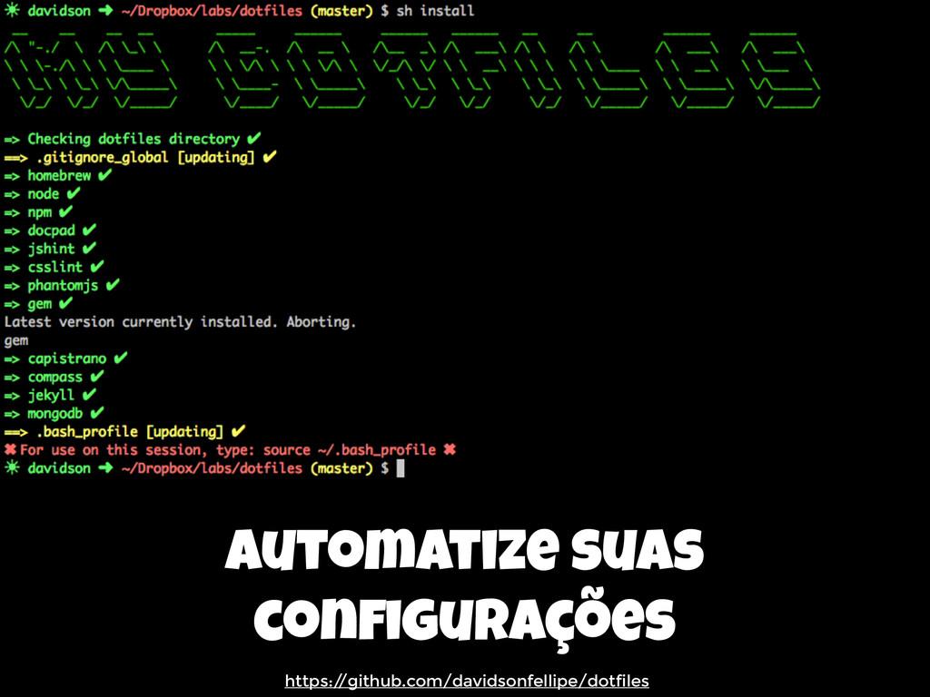 automatize suas configurações https:/ /github.co...