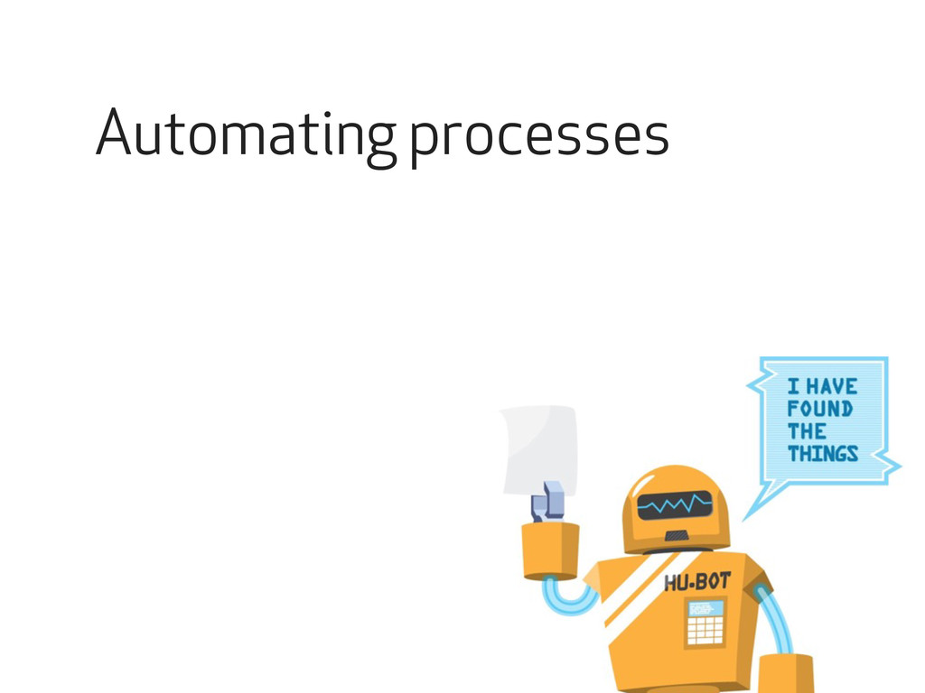 Automating processes